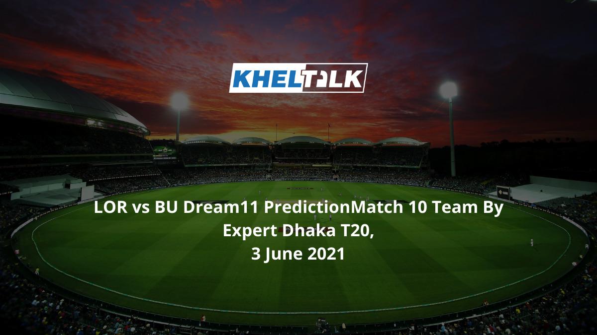 LOR-vs-BU-Dream11-Prediction-Match