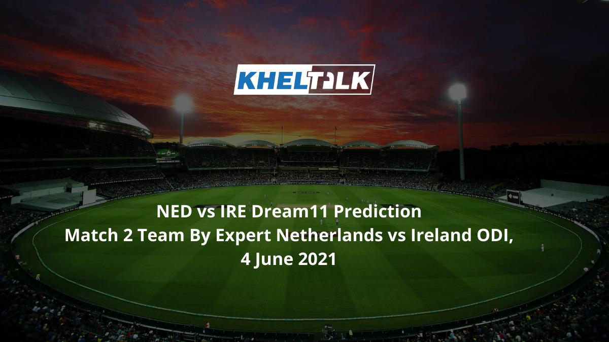 NED-vs-IRE-Dream11-Prediction-Match-2-Team