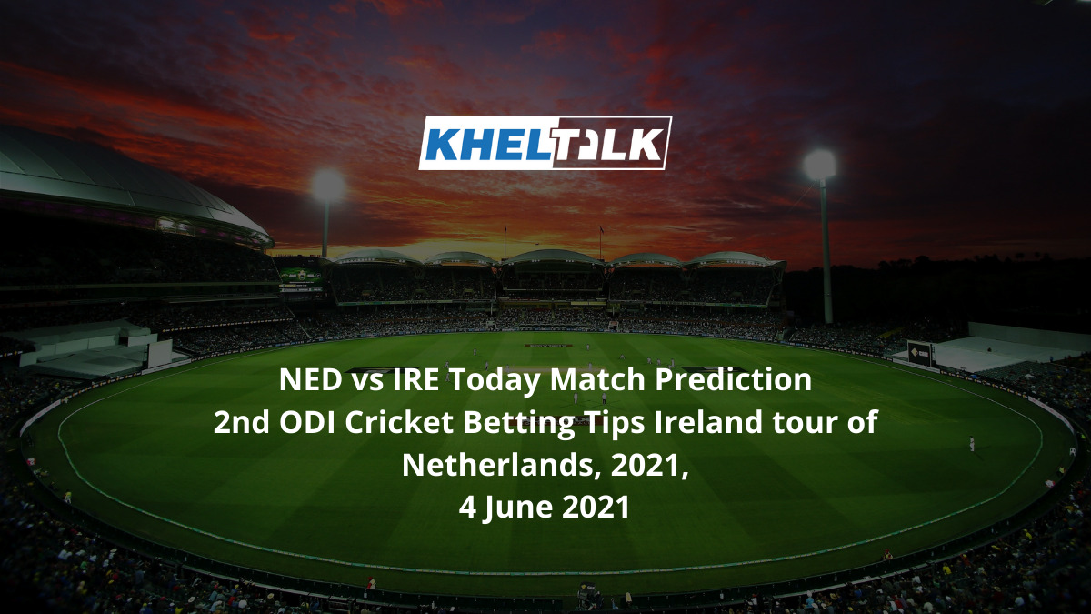 NED vs IRE Today Match Prediction