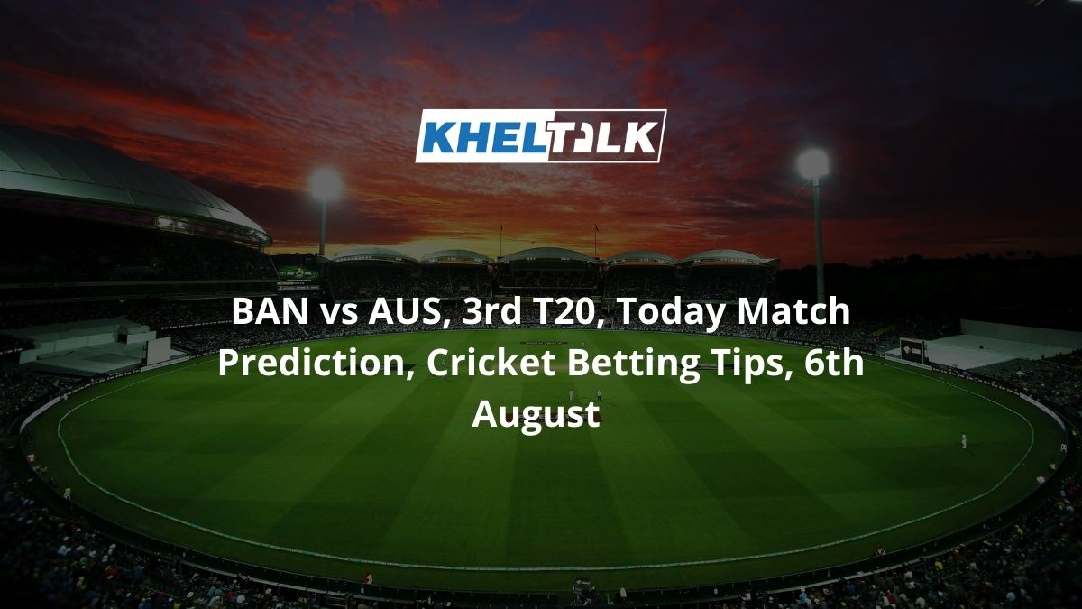 BAN-vs-AUS-3rd-T20-Today-Match-Prediction